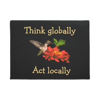 Think Globally Act Locally Hummingbird Door Mat