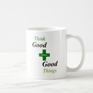 Think Good Make good Thing Cup