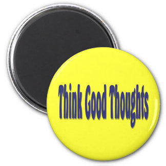 Think Good Thoughts 2 Inch Round Magnet