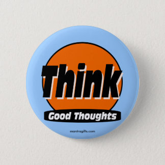 Think Good Thoughts Button