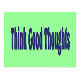 Think Good Thoughts Postcard