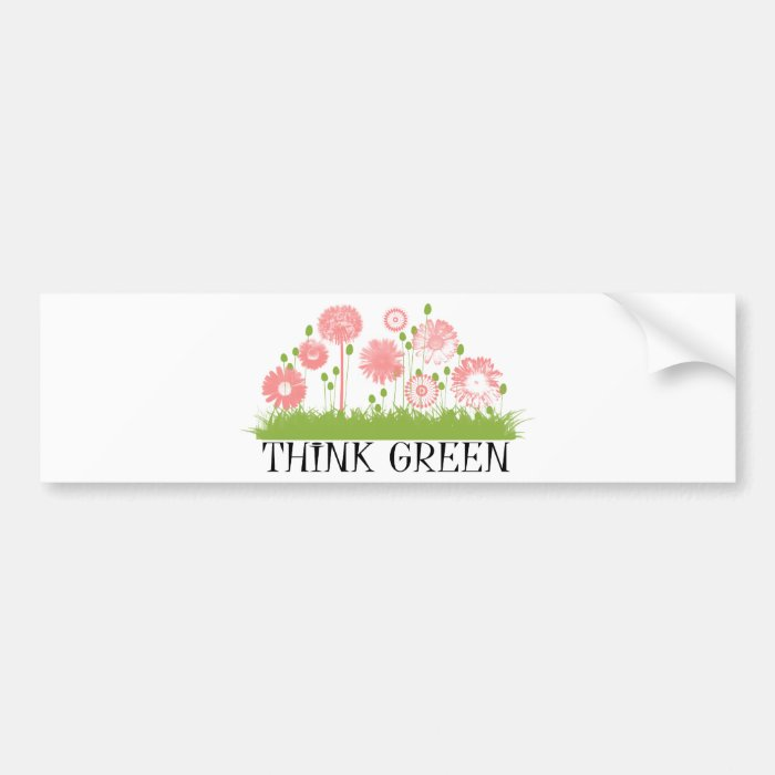 Think Green Cute Products! Bumper Sticker