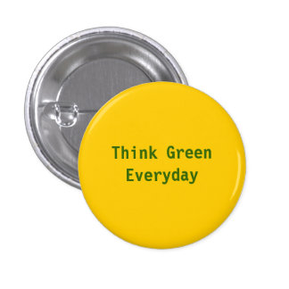 Think Green, Everyday - Customized 1 Inch Round Button