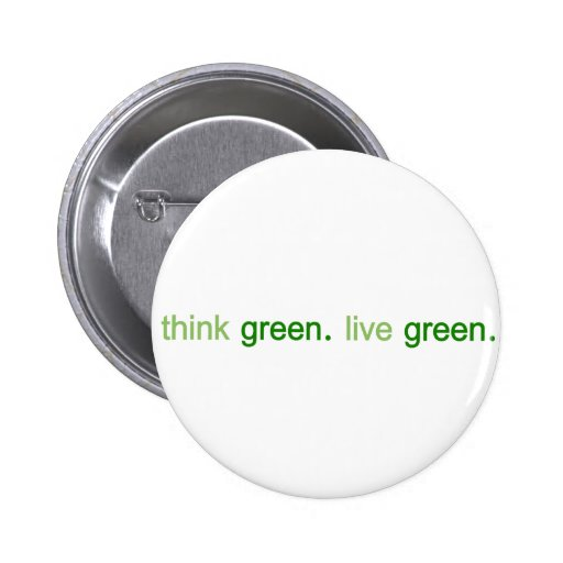 Think Green Live Green Pin