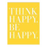 Think Happy. Be Happy. Post Card