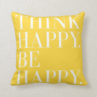 Think Happy. Be Happy Throw Pillow