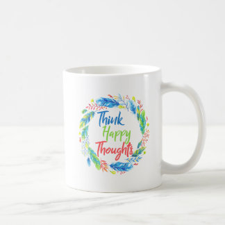 Think happy thoughts motivational quote mug