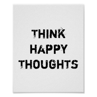 Think happy Thoughts. Poster