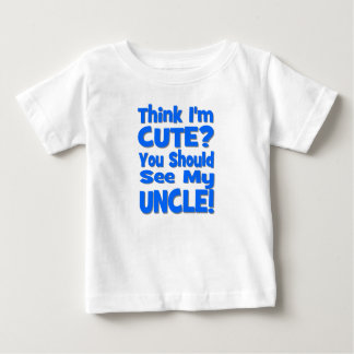Think I'm Cute?  You should see my UNCLE! blue Tee Shirt
