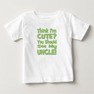 Think I'm Cute?  You should see my UNCLE! green Tee Shirts