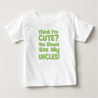 Think I'm Cute?  You should see my UNCLES! green Tees