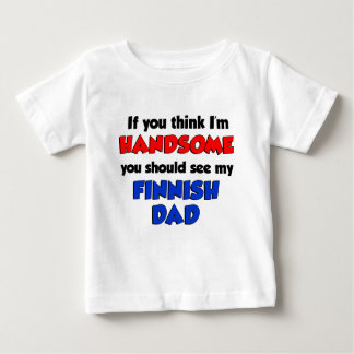 Think I'm Handsome Finnish Dad Baby T-Shirt