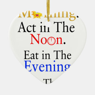 Think in The Morning. Act in The Noon. Eat in The Ceramic Heart Ornament