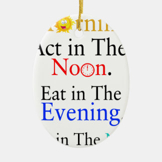 Think in The Morning. Act in The Noon. Eat in The Ceramic Ornament