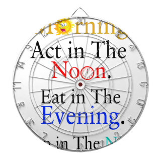 Think in The Morning. Act in The Noon. Eat in The Dartboard