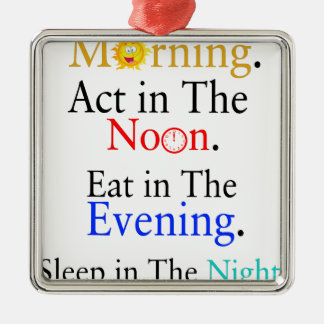 Think in The Morning. Act in The Noon. Eat in The Silver-Colored Square Ornament