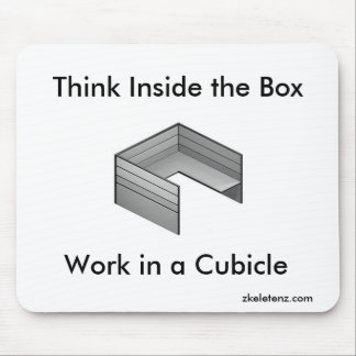 Think Inside the Box; Work in a Cubicle Mouse Pad