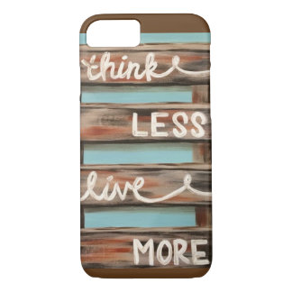 """Think Less Live More"" Phone Case"