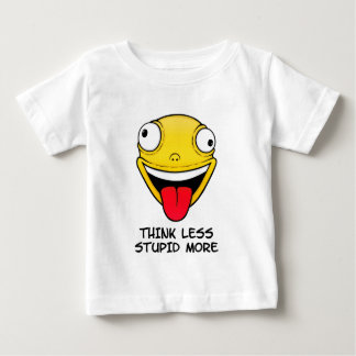 Think less, stupid more baby T-Shirt