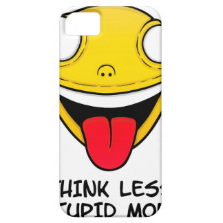 Think less, stupid more iPhone 5 case