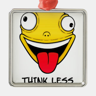 Think less, stupid more metal ornament