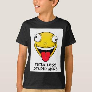 Think less, stupid more T-Shirt