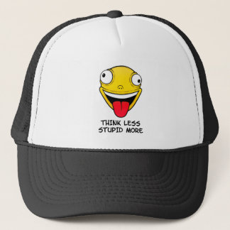 Think less, stupid more trucker hat