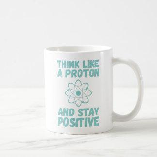 Think Like A Proton Coffee Mug