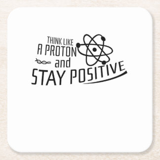 Think Like A Proton Science Cool Gift Square Paper Coaster