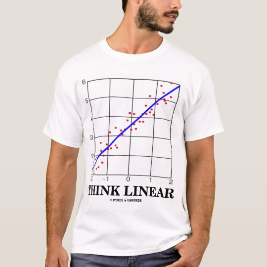 Think Linear (Linear Regression) T-Shirt