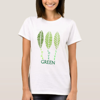 Think Love Live GREEN T-Shirt