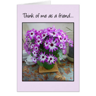 Think of me as a friend... card