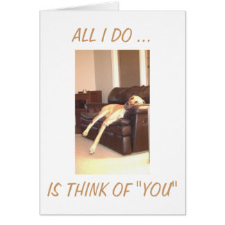 THINK OF YOU THE WHOLE DAY THROUGH MISS YOU CARD