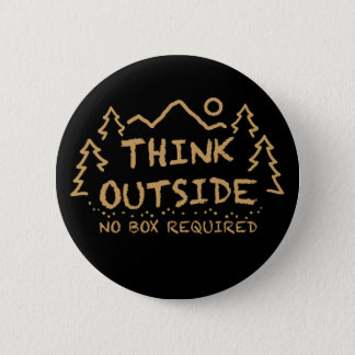 Think Outside, No Box Required 2 Inch Round Button