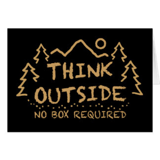 Think Outside, No Box Required Card