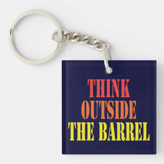 Think Outside The Barrel Keychain