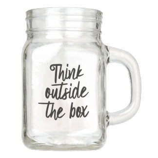 Think outside the box mason jar