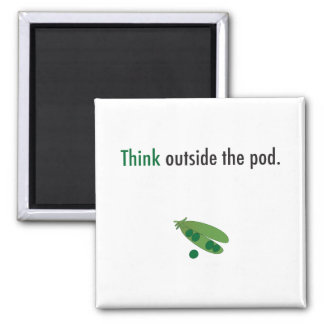 think outside the pod inspiration magnet