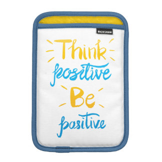Think Positive Be Positive iPad Vertical Sleeve