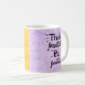 Think Positive Be Positive Mug