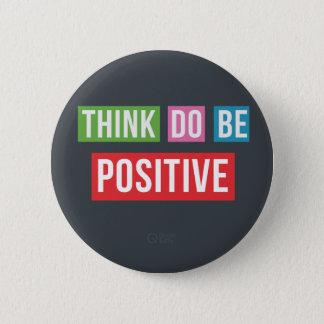 Think Positive Do Positive Be Positive button