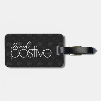 Think Positive Luggage Tag