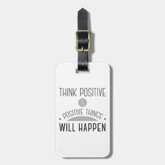 Think Positive & positive things will happen Luggage Tag