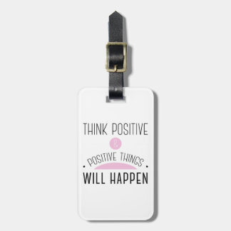 Think Positive & positive things will happen pink Luggage Tag