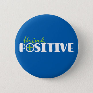 Think positive slogan green white and blue 2 inch round button