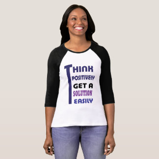 Think Positive. T-Shirt