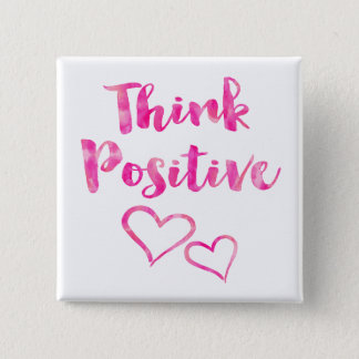 Think Positive Watercolor Quote 2 Inch Square Button