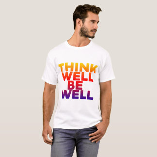 Think well Be well Colored Shirt