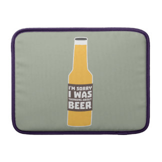 Thinking about Beer bottle Zjz0m Sleeve For MacBook Air
