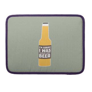 Thinking about Beer bottle Zjz0m Sleeve For MacBook Pro
